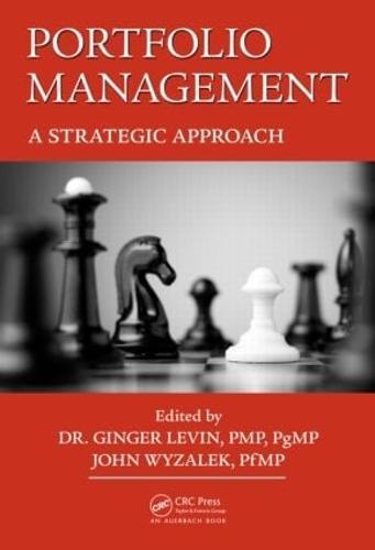 Portfolio Management: A Strategic Approach - Best Practices in Portfolio, Program, and Project Management (Hardback)