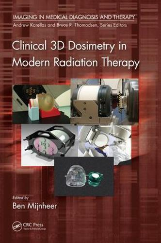 Clinical 3D Dosimetry in Modern Radiation Therapy - Imaging in Medical Diagnosis and Therapy (Hardback)