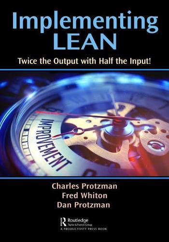 Implementing Lean: Twice the Output with Half the Input! (Paperback)