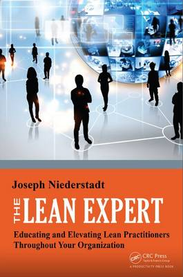 The Lean Expert: Educating and Elevating Lean Practitioners Throughout Your Organization (Paperback)