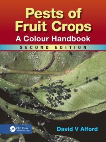 Pests of Fruit Crops: A Colour Handbook, Second Edition (Hardback)