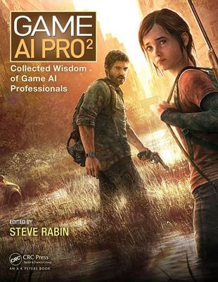 Game AI Pro 2: Collected Wisdom of Game AI Professionals (Hardback)