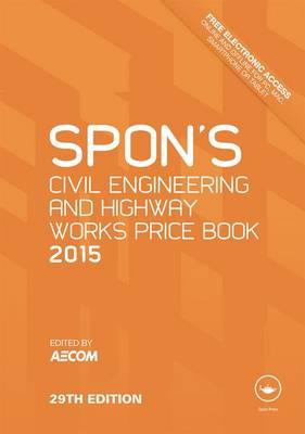 Spon's Civil Engineering and Highway Works Price Book 2015 (Hardback)