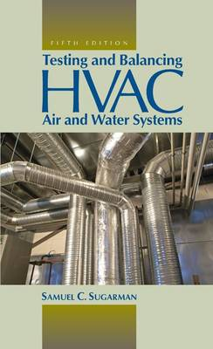 Testing and Balancing HVAC Air and Water Systems (Hardback)