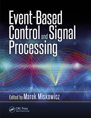 Event-Based Control and Signal Processing - Embedded Systems (Hardback)