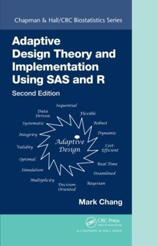 Adaptive Design Theory and Implementation Using SAS and R - Chapman & Hall/CRC Biostatistics Series (Hardback)