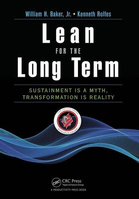 Lean for the Long Term: Sustainment is a Myth, Transformation is Reality (Paperback)