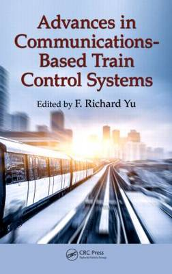 Advances in Communications-Based Train Control Systems (Hardback)
