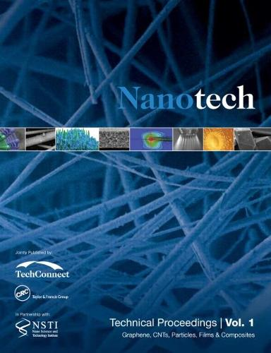 Nanotechnology 2014: Graphene, CNTs, Particles, Films & Composites Technical Proceedings of the 2014 NSTI Nanotechnolgy Conference and Expo (Volume 1) (Paperback)