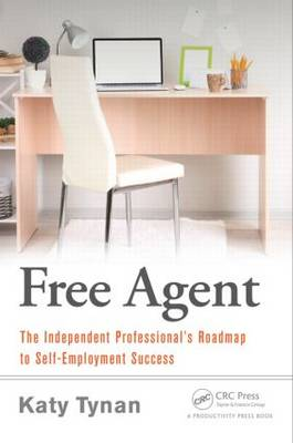 Free Agent: The Independent Professional's Roadmap to Self-Employment Success (Paperback)