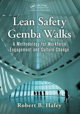 Lean Safety Gemba Walks: A Methodology for Workforce Engagement and Culture Change (Paperback)