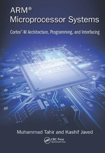ARM Microprocessor Systems: Cortex-M Architecture, Programming, and Interfacing (Hardback)
