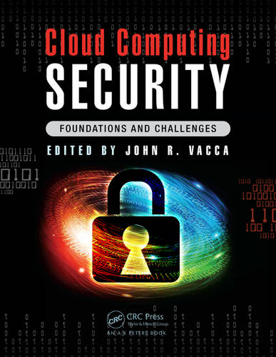 Cloud Computing Security: Foundations and Challenges (Hardback)