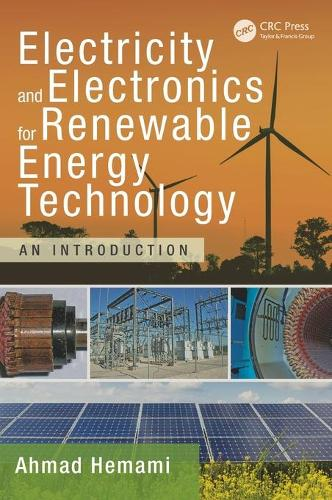 Electricity and Electronics for Renewable Energy Technology: An Introduction - Power Electronics and Applications Series (Hardback)