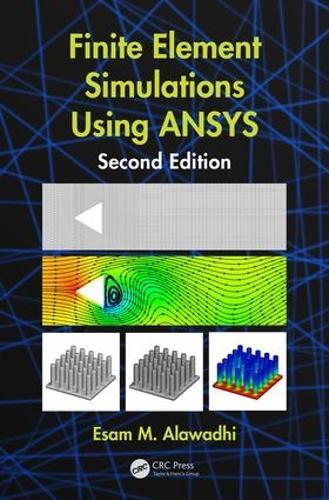 Finite Element Simulations Using ANSYS (Hardback)