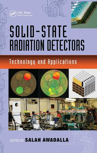Solid-State Radiation Detectors: Technology and Applications - Devices, Circuits, and Systems (Hardback)