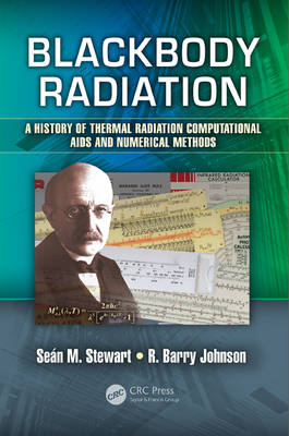 Blackbody Radiation: A History of Thermal Radiation Computational Aids and Numerical Methods - Optical Sciences and Applications of Light (Hardback)