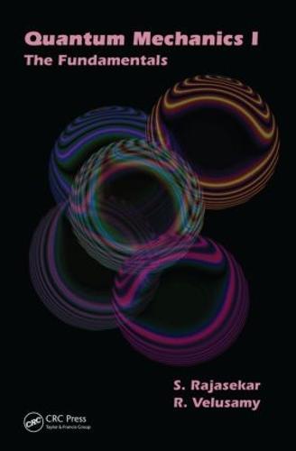 Quantum Mechanics I: The Fundamentals
