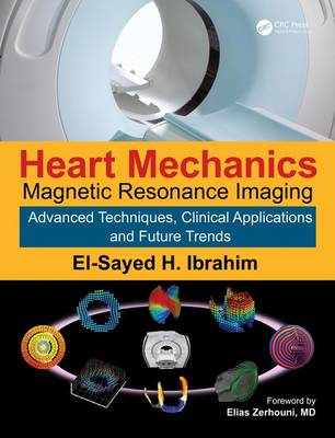 Heart Mechanics: Magnetic Resonance Imaging-Advanced Techniques, Clinical Applications, and Future Trends (Hardback)