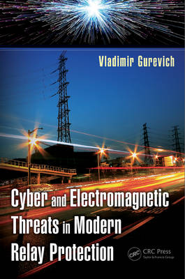 Cyber and Electromagnetic Threats in Modern Relay Protection (Hardback)