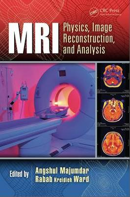 MRI: Physics, Image Reconstruction, and Analysis - Devices, Circuits, and Systems (Hardback)