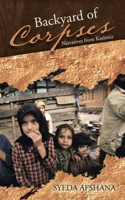 Backyard of Corpses: Narratives from Kashmir (Paperback)