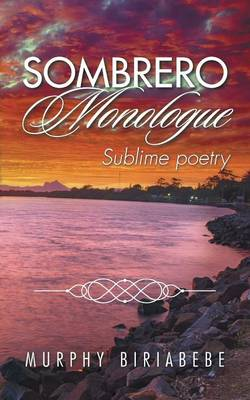 Sombrero Monologue: Sublime Poetry (Paperback)