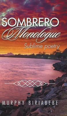 Sombrero Monologue: Sublime Poetry (Hardback)