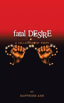 Fatal Desire: A Collection of Poems (Paperback)