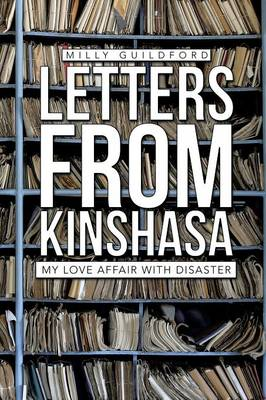 Letters from Kinshasa: My Love Affair with Disaster (Paperback)
