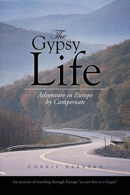 The Gypsy Life: Adventure in Europe by Campervan (Paperback)
