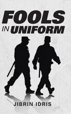 Fools in Uniform (Hardback)