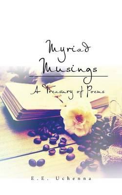 Myriad Musings: A Treasury of Poems (Paperback)