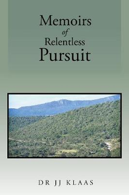 Memoirs of Rentless Pursuit (Paperback)