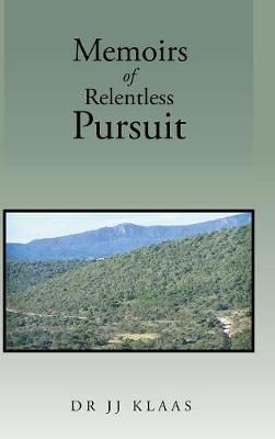Memoirs of Rentless Pursuit (Hardback)