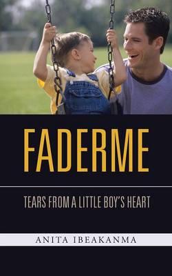 Faderme: Tears from a Little Boy's Heart (Paperback)