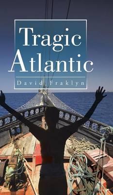 Tragic Atlantic (Hardback)