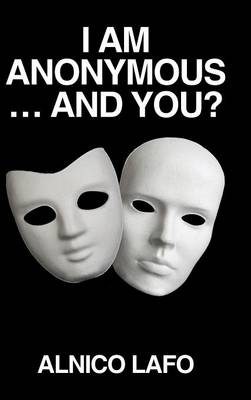I Am Anonymous ... and You? (Hardback)