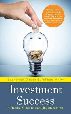 Investment Success: A Practical Guide to Managing Investments (Paperback)