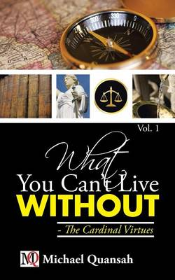 What You Can't Live Without - The Cardinal Virtues (Paperback)