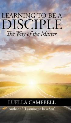 Learning to Be a Disciple: The Way of the Master (Hardback)