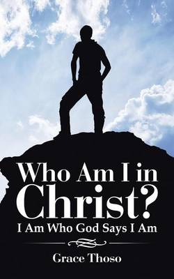 Who Am I in Christ?: I Am Who God Says I Am (Paperback)