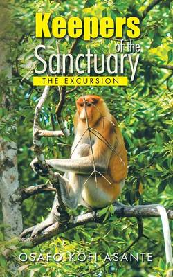 Keepers of the Sanctuary: The Excursion (Paperback)