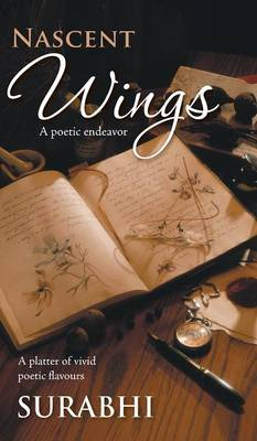 Nascent Wings: A Poetic Endeavor (Hardback)