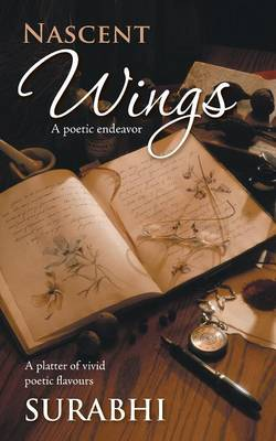 Nascent Wings: A Poetic Endeavor (Paperback)