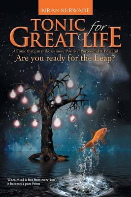 Tonic for Great Life: Are you ready for the Leap? (Paperback)
