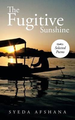 The Fugitive Sunshine: Selected Poems (Paperback)