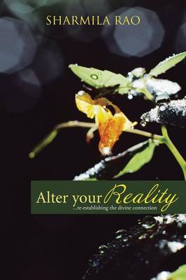 Alter Your Reality: ...Re-Establishing the Divine Connection (Paperback)