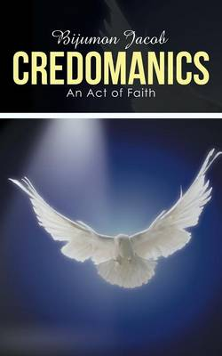 Credomanics: An Act of Faith (Paperback)