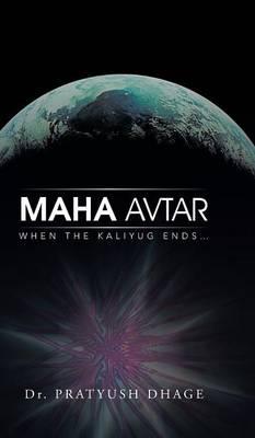 Maha Avtar: When the Kaliyug ENDS... (Hardback)